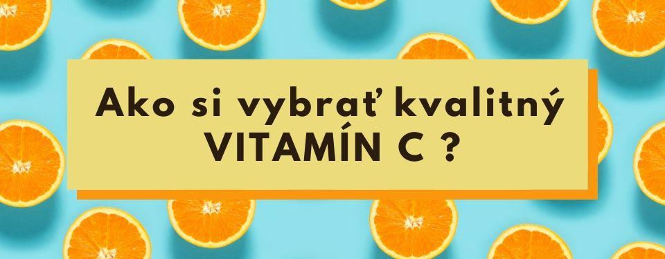 Vitamín C a výživové doplnky. Ako si správne vybrať?